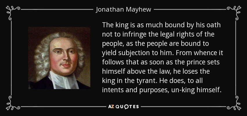 quote-the-king-is-as-much-bound-by-his-oath-not-to-infringe-the-legal-rights-of-the-people-jonathan-mayhew-71-70-68